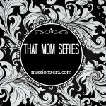THAT mom series – ('Chic'-fil-A)