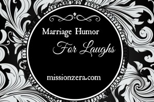 Marriage Humor…for laughs