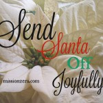 Send Santa Off Joyfully…